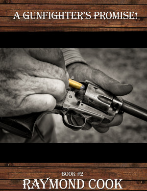 A Gunfighter's Promise!